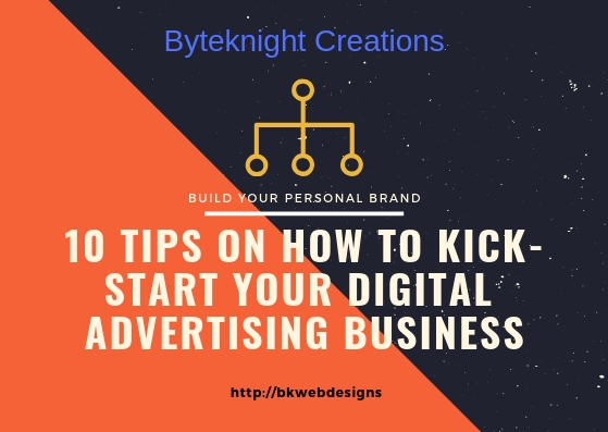 10 Tips On How To Kick-Start Your Digital Advertising Business